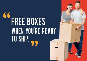 FREE BOXES When youre ready to ship